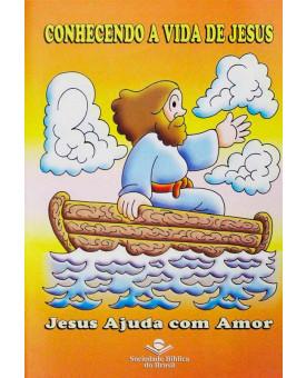 Conhecendo A Vida de Jesus | Jesus Ajuda Com Amor