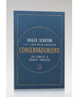 Conservadorismo | Roger Scruton