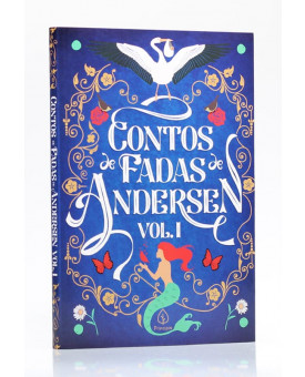 Contos de Fadas de Andersen | VOL. 1 | Hans Christian Andersen