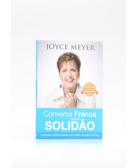 Conversa Franca Sobre Solidão | Joyce Meyer