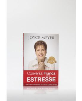 Conversa Franca Sobre Estresse | Joyce Meyer