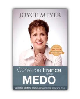 Conversa Franca Sobre o Medo | Joyce Meyer