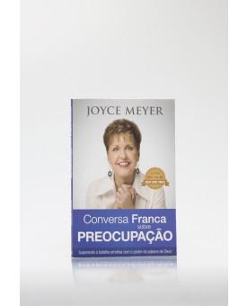 Conversa Franca Sobre Preocupação | Joyce Meyer