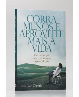 Corra Menos e Aproveite Mais a Vida | Judy Pace Christie