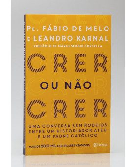 Crer ou Não Crer | Pe. Fábio de Melo e Leandro Karnal