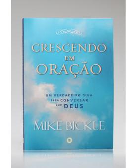 Crescendo em Oração | Mike Bickle