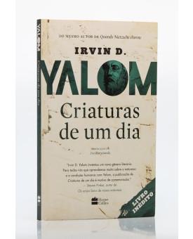 Criaturas de Um Dia | Irvin D. Yalom