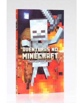 Aventuras no Minecraft | Criaturas  do Nether | Volume 2 | Winter Morgan