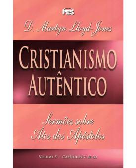 Cristianismo Autêntico | Volume 5 | D. Martyn Lloyd-Jones