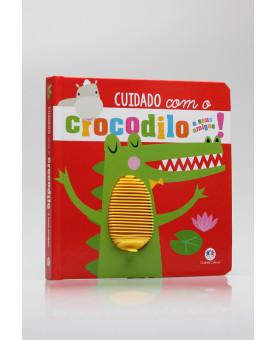 Cuidado Com o Crocodilo e Seus Amigos! | Ciranda Cultural