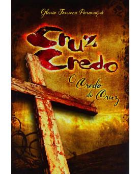 Cruz Credo O Credo da Cruz | Glenio Fonseca Paranaguá