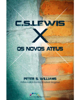 C.S. Lewis X os Novos Ateus | Peter S. Williams