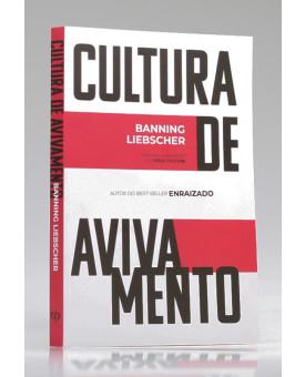 Cultura de Avivamento | Banning Liebscher