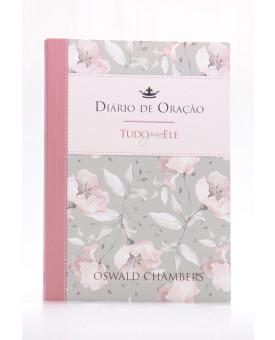 Diário de Oração   Tudo Para Ele   Oswald Chambers