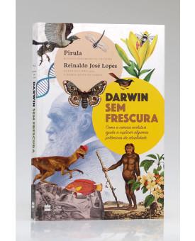 Darwin Sem Frescura | Reinaldo José Lopes