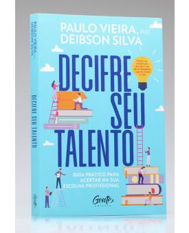 Decifre seu Talento | Paulo Vieira e Deibson Silva