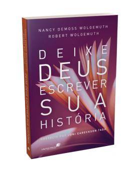 Deixe Deus Escrever sua História | Nancy Demoss Wolgemuth | Robert Wolgemuth