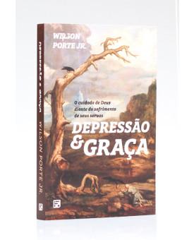 Depressão e Graça | Wilson Porte Jr.