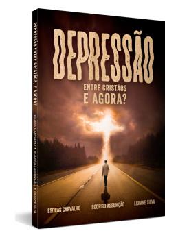 Depressão Entre Cristãos e Agora? | Esdras Carvalho | Rodrigo Assumção | Lidiane Silva