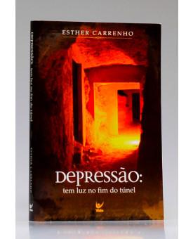 Depressão: Tem Luz no Fim do Túnel | Esther Carrenho