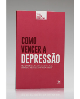 Coleção Saúde Essencial | Como Vencer a Depressão | Alto Astral