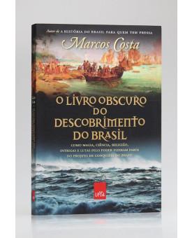 O Livro Obscuro do Descobrimento do Brasil   Marcos Costa