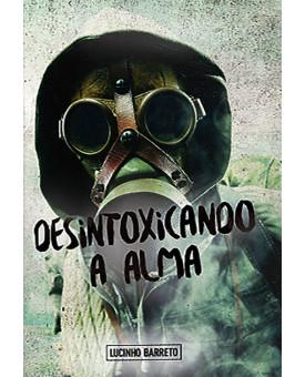 Livro Desintoxicando A Alma | Lucinho Barreto