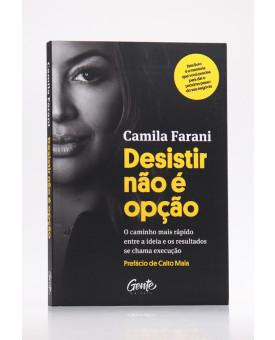 Desistir Não é Opção | Camila Farani