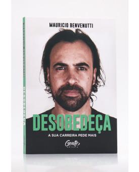 Desobedeça | Mauricio Benvenutti