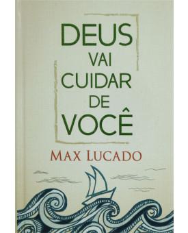 Deus Vai Cuidar de Você | Max Lucado