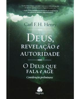 Deus, Revelação E Autoridade | Carl F. H. Henry
