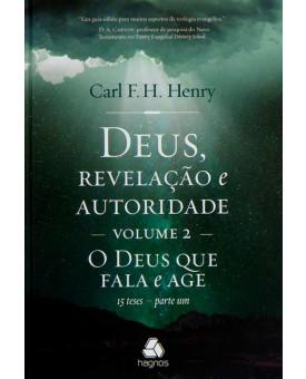 Deus, Revelação e Autoridade | Volume II | Carl F. H. Henry