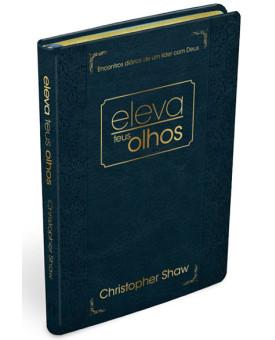 Devocional | Eleva Teus Olhos | Christopher Shaw