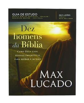 Dez Homens da Bíblia | Guia de Estudo | Max Lucado