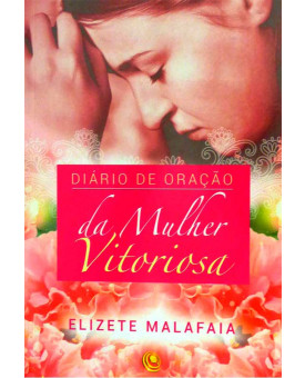 Diário de Oração da Mulher Vitoriosa | Elizete Malafaia