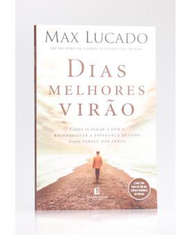 Dias Melhores Virão | Max Lucado