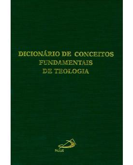 Dicionário De Conceitos Fundamentais De Teologia