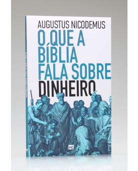 O Que a Bíblia Fala Sobre o Dinheiro | Augustus Nicodemus