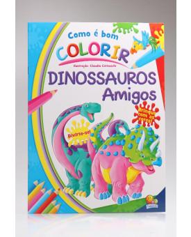 Como é bom Colorir! | Dinossauros Divertidos | Todolivro