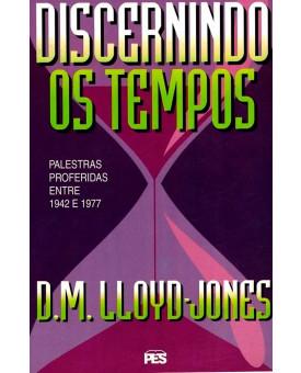 Discernindo os Tempos | Martyn Lloyd - Jones