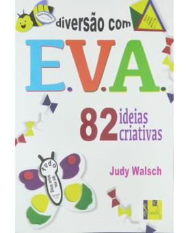 Livro Diversão Com E.V.A | 82 Ideias Criativas