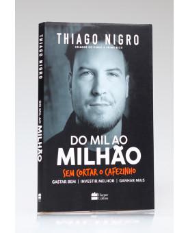 Do Mil ao Milhão | Thiago Nigro