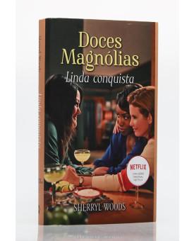 Doces Magnólias | Linda Conquista | Sherryl Woods
