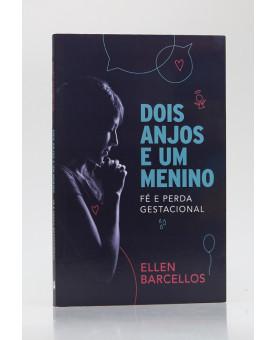 Dois Anjos e um Menino | Ellen Barcellos