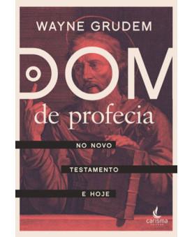 Dom de Profecia no Novo Testamento Hoje | Wayne Grudem