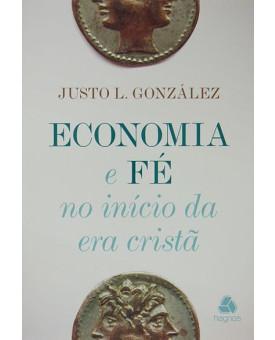 Livro Economia e Fé no Início da Era Cristã   Justo L. González
