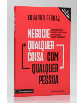 Negocie Qualquer Coisa Com Qualquer Pessoa | Eduardo Ferraz