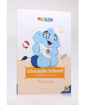 Educação Infantil   Primeiros Passos   Pré-Escola   Escolinha Todolivro