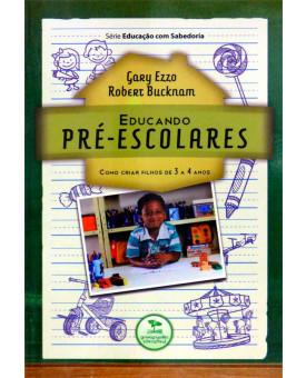 Educando Pré-Escolares   Gary Ezzo & Robert Bucknam