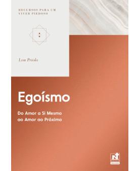 Egoísmo | Recursos para um Viver Piedoso | Lou Priolo